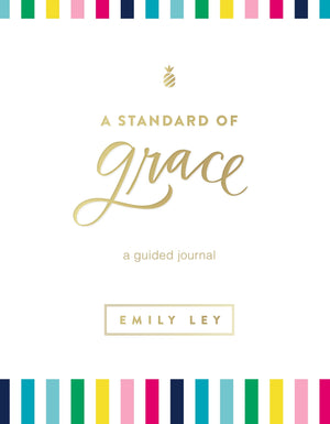 A Standard of Grace: Guided Journal - A Cut Above Boutique