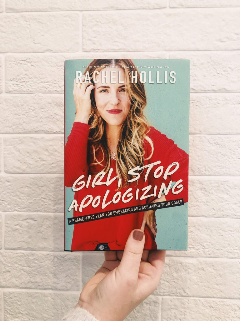Girl, Stop Apologizing by Rachel Hollis - A Cut Above Boutique