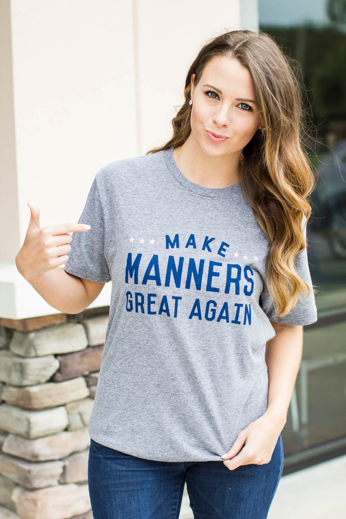 Make Manners Great Again Tee (Unisex) - A Cut Above Boutique