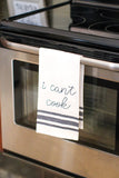 Embroidery Tea Towel - I Can't Cook - A Cut Above Boutique