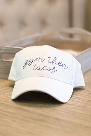 Gym then Tacos Embroidery Hat - ShopACutAbove