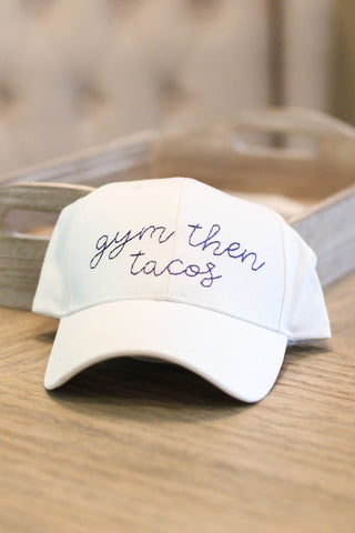 Gym then Tacos Embroidery Hat - A Cut Above Boutique