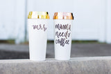 Mama Needs Coffee Travel Mug - A Cut Above Boutique