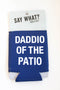 Daddio of the Patio Koozie