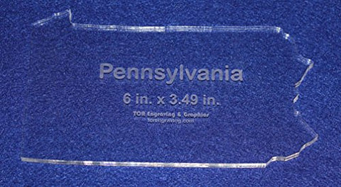 "State of Pennsylvania Template 6"" X 3.49"" - Clear ~1/4"" Thick Acrylic"