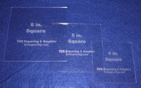 "Square Templates. 4"", 5"", 6"". - Clear 1/8"" No Seam - Actual Size"