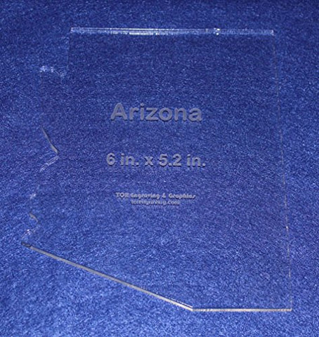 "State of Arizona Template 6"" X 5.2"" - Clear ~1/4"" Thick Acrylic"