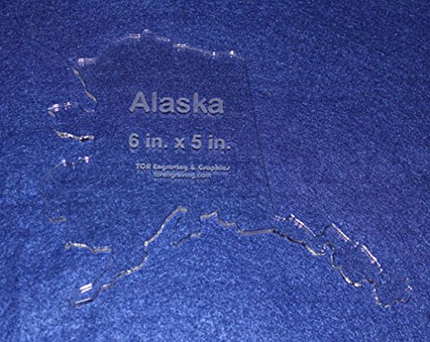 "State of Alaska Template 6"" X 5"" - Clear ~1/4"" Thick Acrylic"