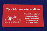 "Pets ""Home Alone"" Emergency Wallet Credit Card"