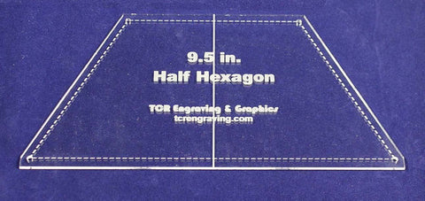 "Half Hexagon Quilt Template 9.5"" - Clear w/ Center Guideline & Guideline Holes 1/8"""