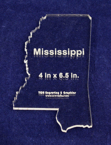"State of Mississippi Template 4"" X 6.5"" - Clear ~1/4"" Thick Acrylic"