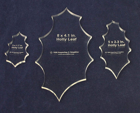 Holly Leaf Set - 3 Pieces- 3, 5, 8 Inch -1/8 Inch -Quilt Templates-