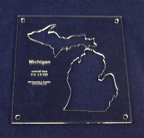 "State of Michigan Template Inside 6"" X 6.325"" - Clear 1/4"" Thick Acrylic"