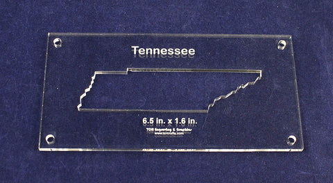 "State of Tennessee Template Inside 6.5"" X 1.6"" - Clear 1/4"" Thick Acrylic"