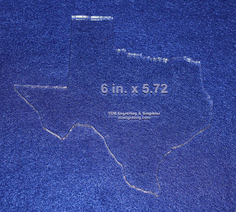 "State of Texas Template 6"" X 5.72"" - Clear ~1/4"" Thick Acrylic"