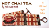 HOT CHAI TEA Bracelet Pattern