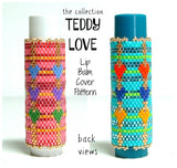 THE COLLECTION - TEDDY LOVE Lip Balm Cover Patterns