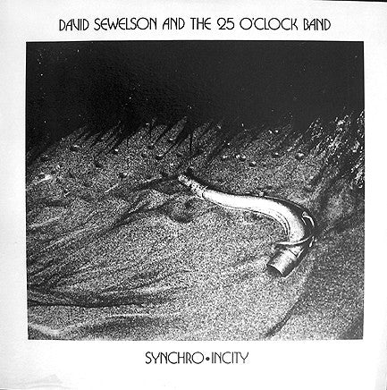David Sewelson And The 25 O'Clock Band ‎– Synchro-Incity