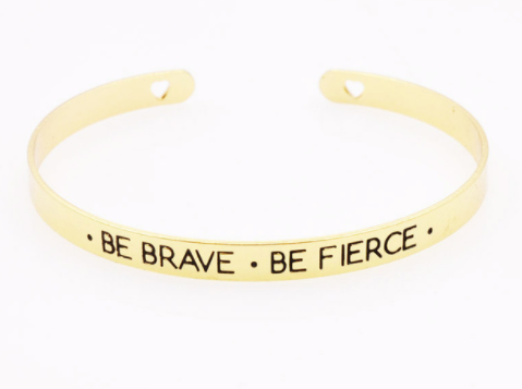 Bracelet - Be Brave Be Fierce
