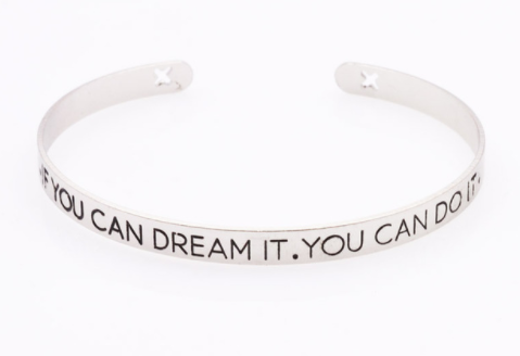 Bracelet - If You Can Dream It. You Can Do It