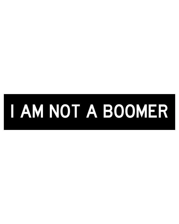 Not a Boomer Sticker