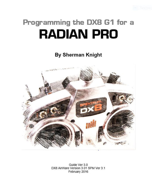 Radian Pro Programmig for the DX8 G1.