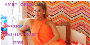 TV Personality; Emily Loftiss Shares Incredible Brands
