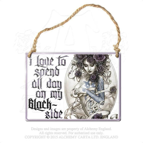 ALHS5 - SPEND ALL DAY ON MY BLACKSIDE Sign by Alchemy of England