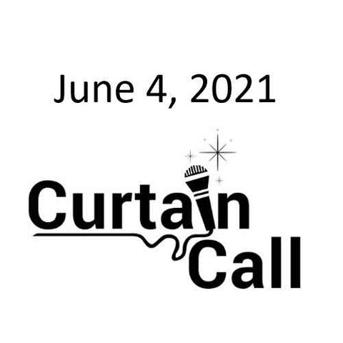 June Curtain Call - Online - 6/4/2021