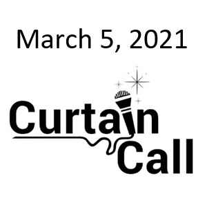 Curtain Call - Online - 3/5/2021