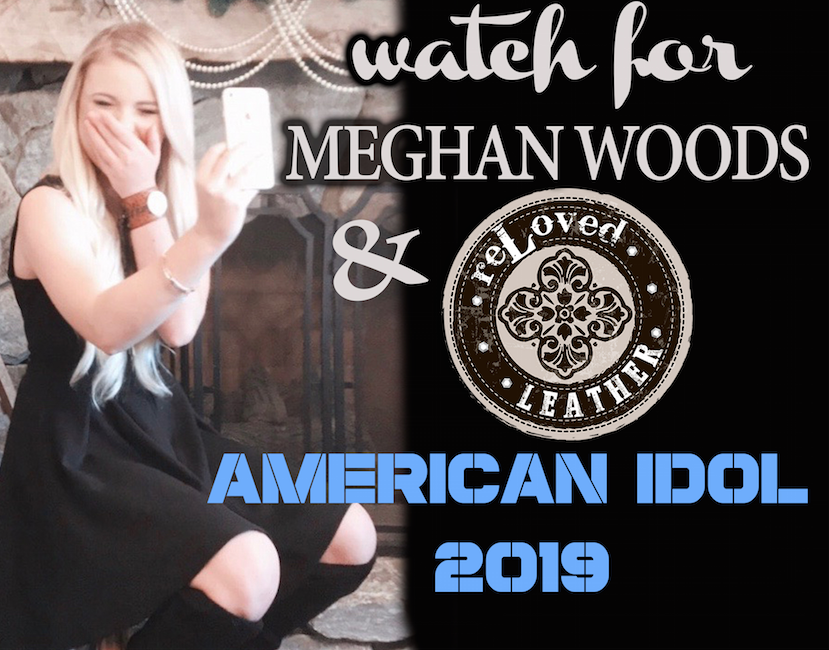 reLoved Leather & Meghan Woods - premieres on March 3, 2019 American Idol 2019