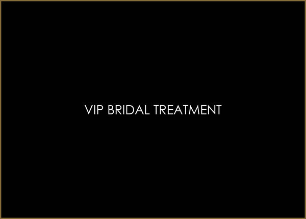 VIP BRIDAL TREATMENT