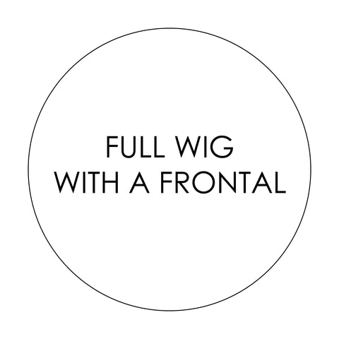 ADD ON FULL WIG WITH FRONTAL