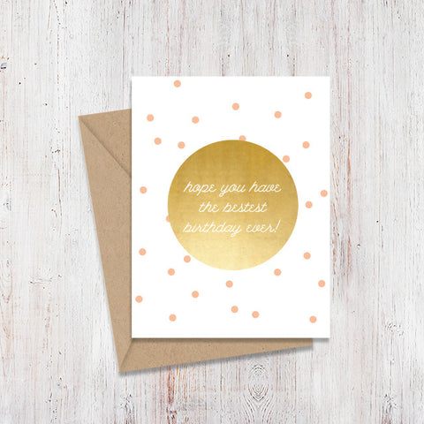 Bestest Birthday Ever Gold Foil Card