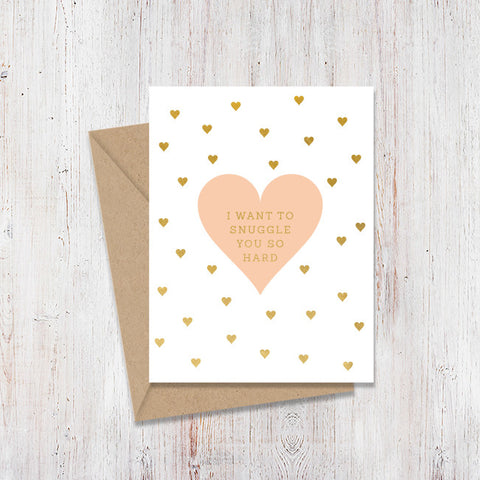 Snuggle You So Hard Gold Foil Card