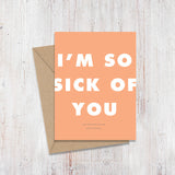 Sick of You Birthday Magnify Card
