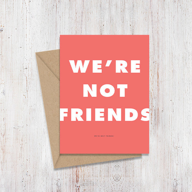 Not Friends Magnify Card