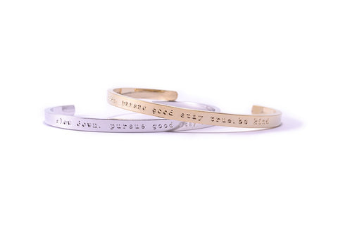 Message Bracelet - slow down. pursue good. stay true. be kind - Silver and Gold