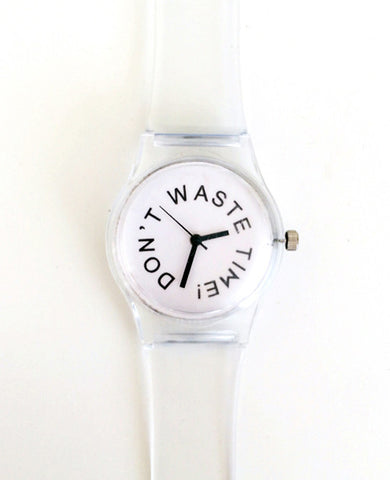 Don't Waste Time Clear Watch