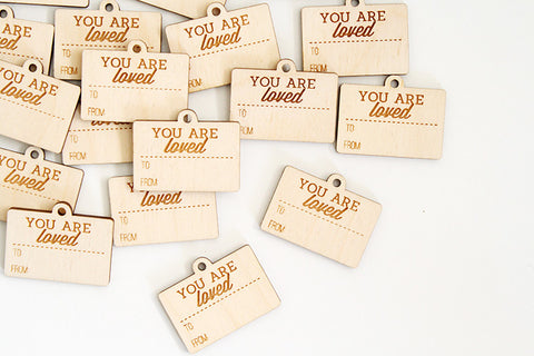 You are Loved Wood Tag