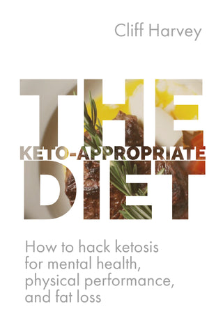 The Keto-Appropriate Diet [e-book] | Cliff Harvey PhD - Nutrition Store Online