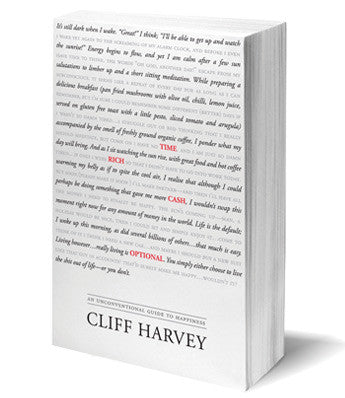 Time Rich Cash Optional (an unconventional guide to happiness) | Cliff Harvey