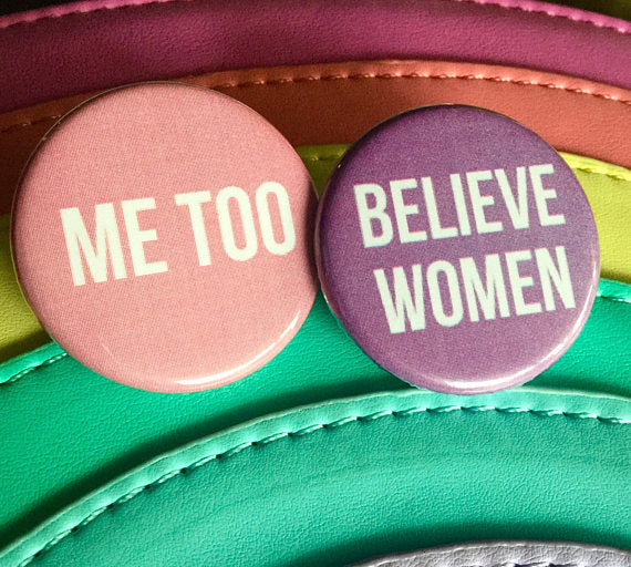 Believe women / Me too - Radical Buttons