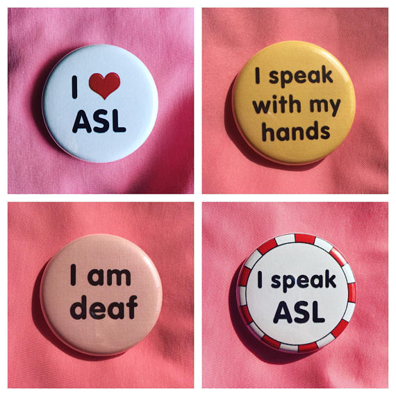 ASL buttons / Deaf-positive buttons - Radical Buttons