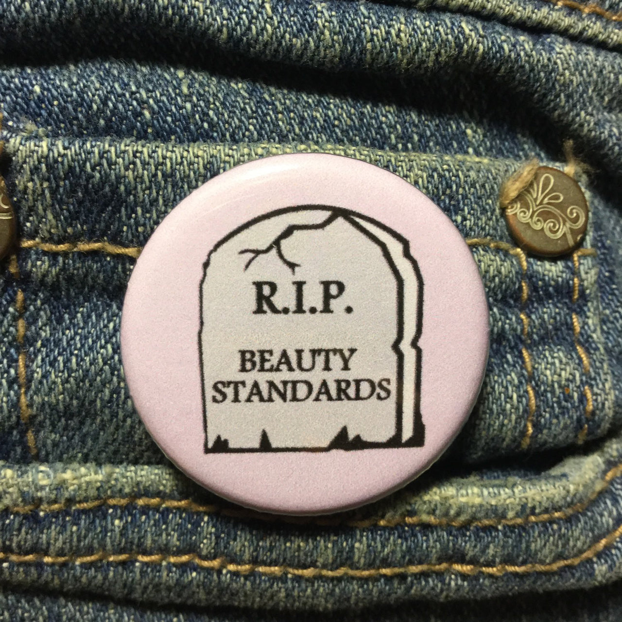 RIP beauty standards - Radical Buttons