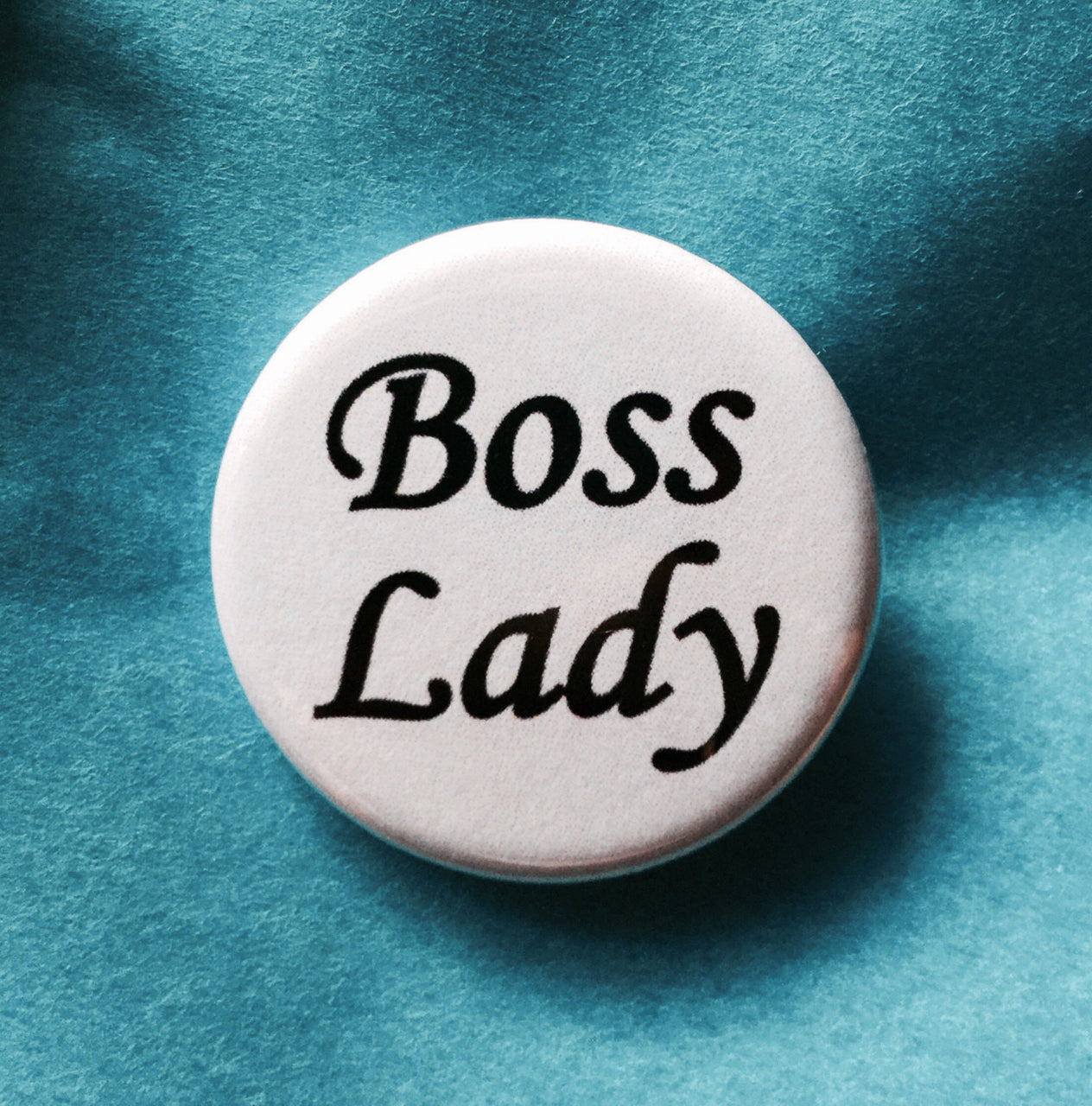 Boss lady button / Girl power button - Radical Buttons