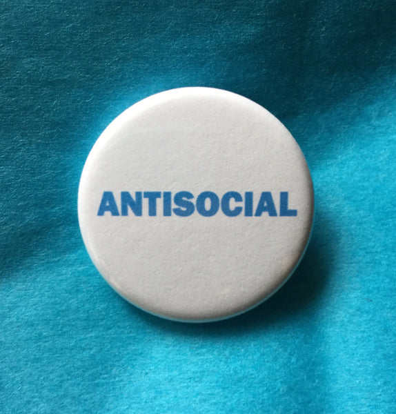 Antisocial button / Anti-social pin / Social anxiety button - Radical Buttons