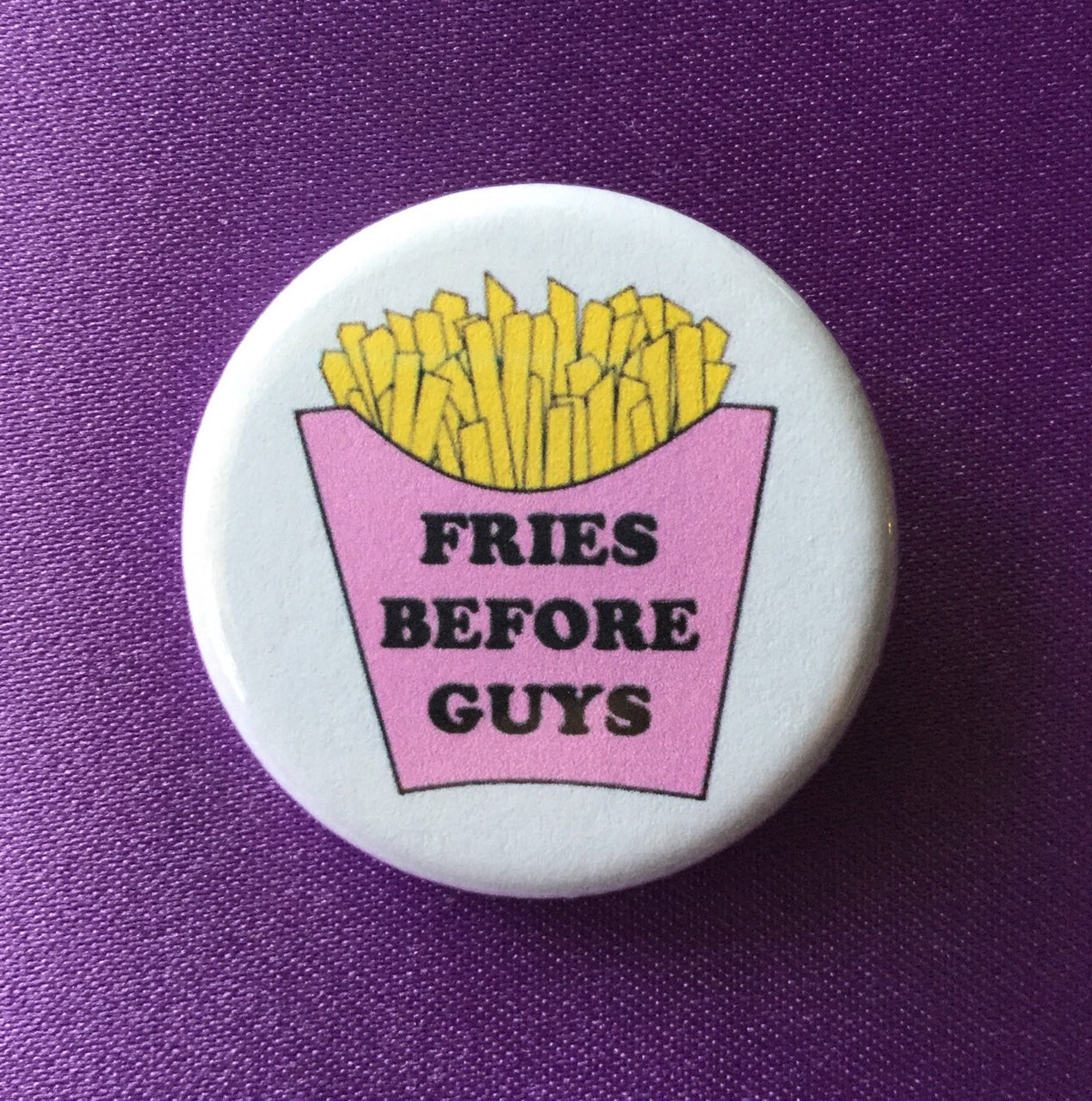 Fries before guys button - Radical Buttons