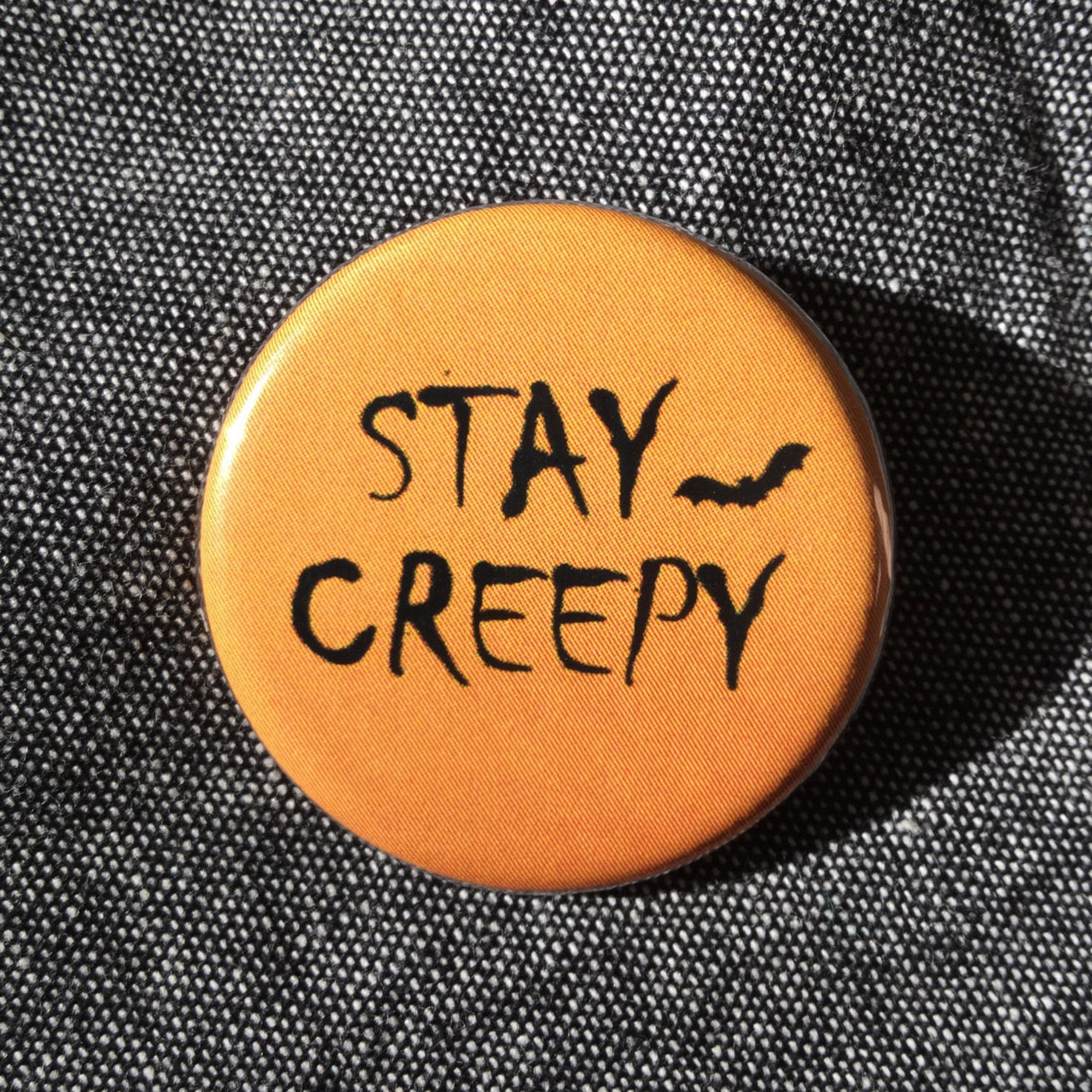 Stay creepy Halloween button - Radical Buttons