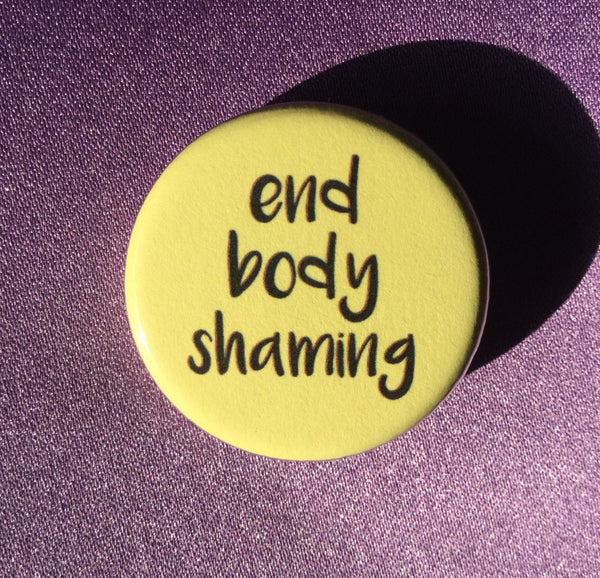 End body shaming button - Radical Buttons
